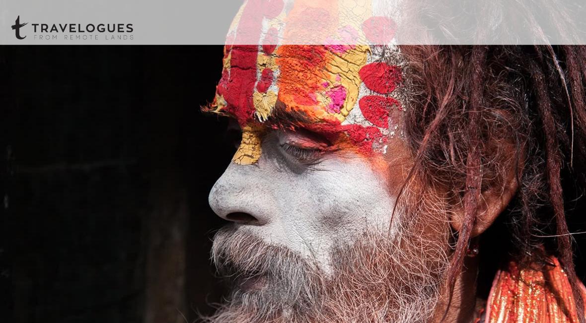 Lens on Sadhus from Kathmandu to Varanasi - Travelogues from